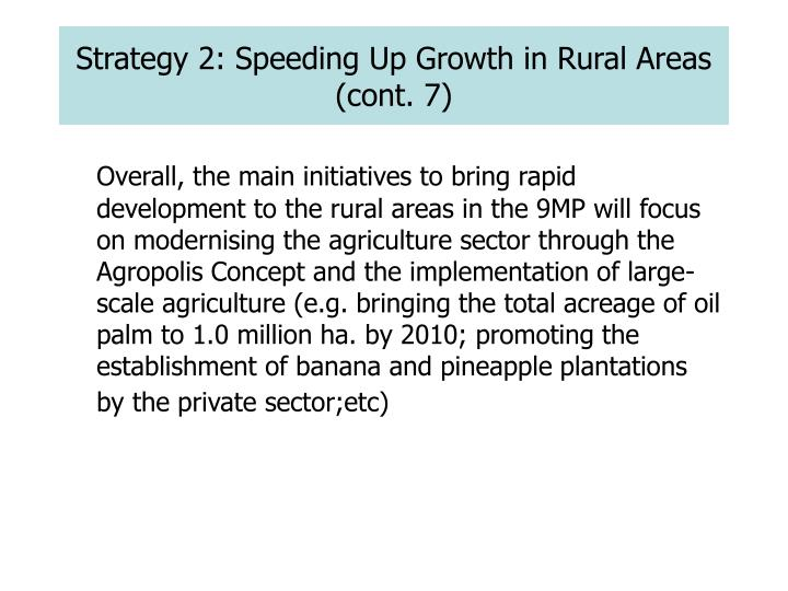 Strategy 2: Speeding Up Growth in Rural Areas (cont. 7)