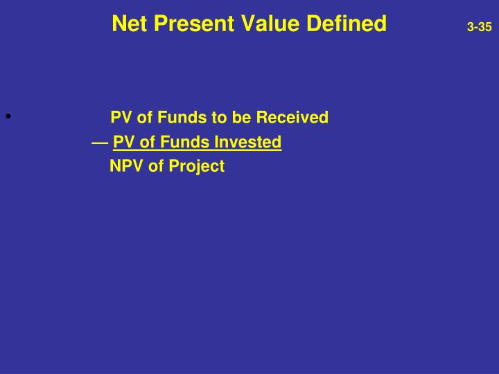 Net Present Value Defined
