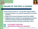 nature of the prsc in uganda