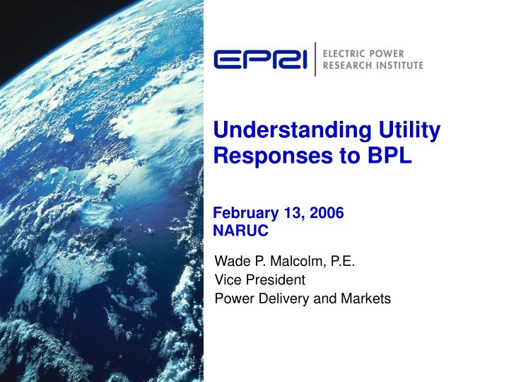 Understanding utility responses to bpl february 13 2006 naruc