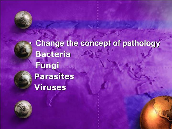 Change the concept of pathology