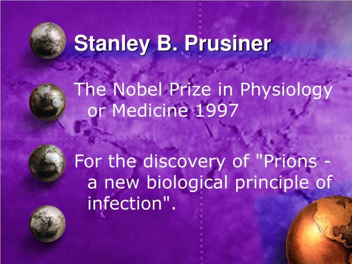 Stanley b prusiner