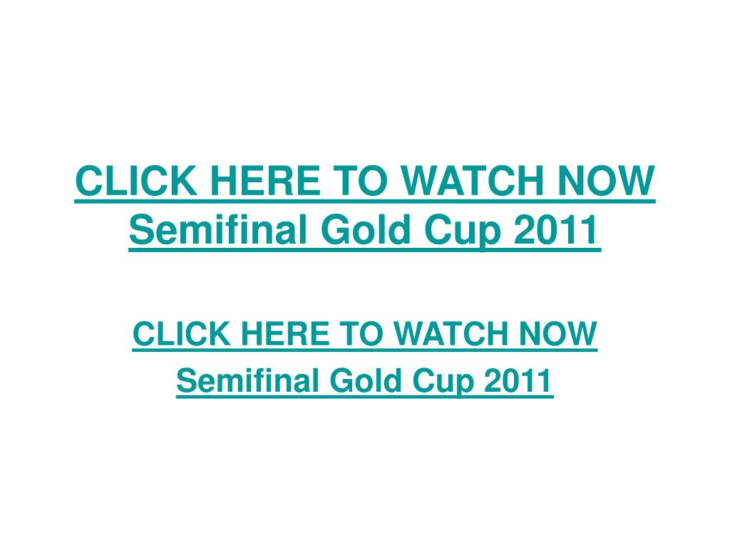 click here to watch now semifinal gold cup 2011