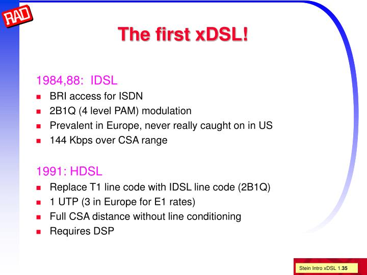 The first xDSL!