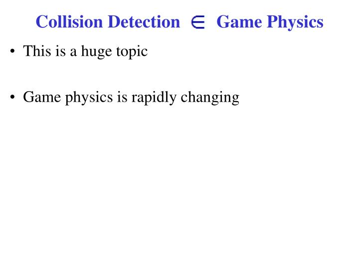 Collision Detection        Game Physics