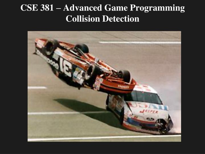 Cse 381 advanced game programming collision detection