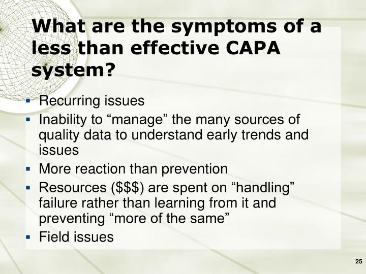 What are the symptoms of a less than effective CAPA system?