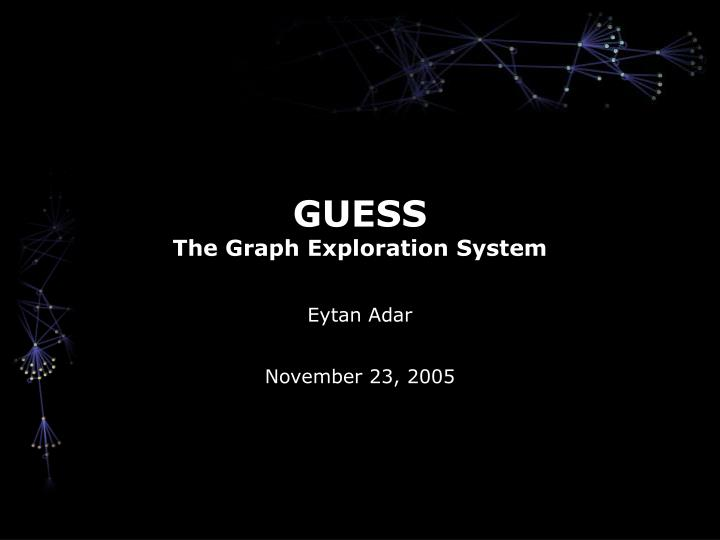 guess the graph exploration system