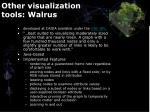 other visualization tools walrus