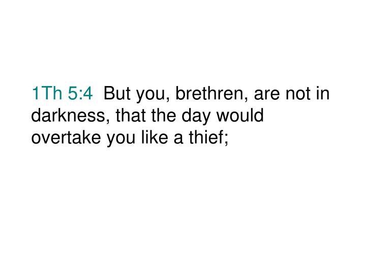 1Th 5:4
