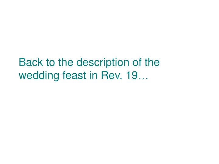 Back to the description of the wedding feast in Rev. 19