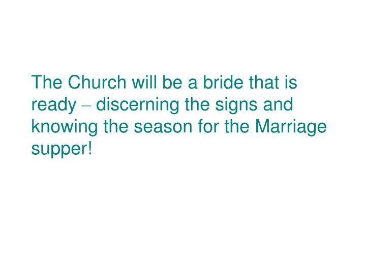 The Church will be a bride that is ready