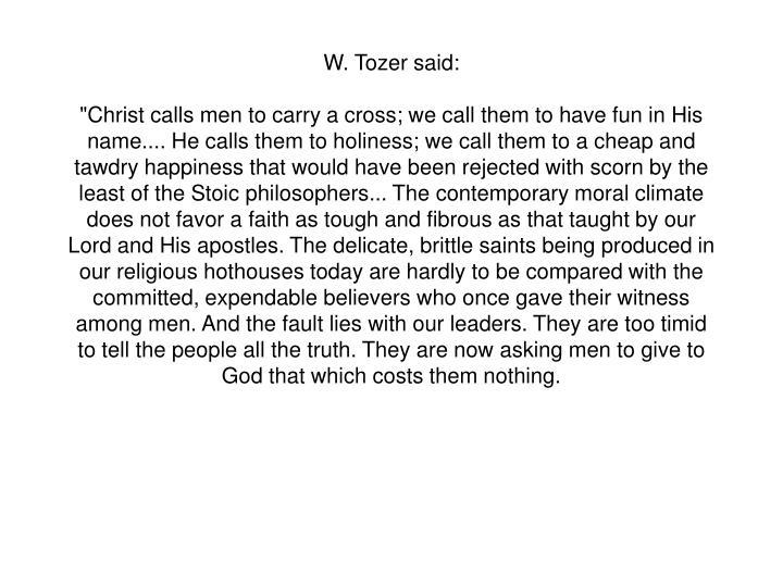 W. Tozer said: