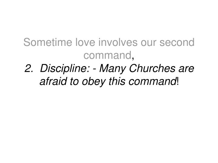 Sometime love involves our second command