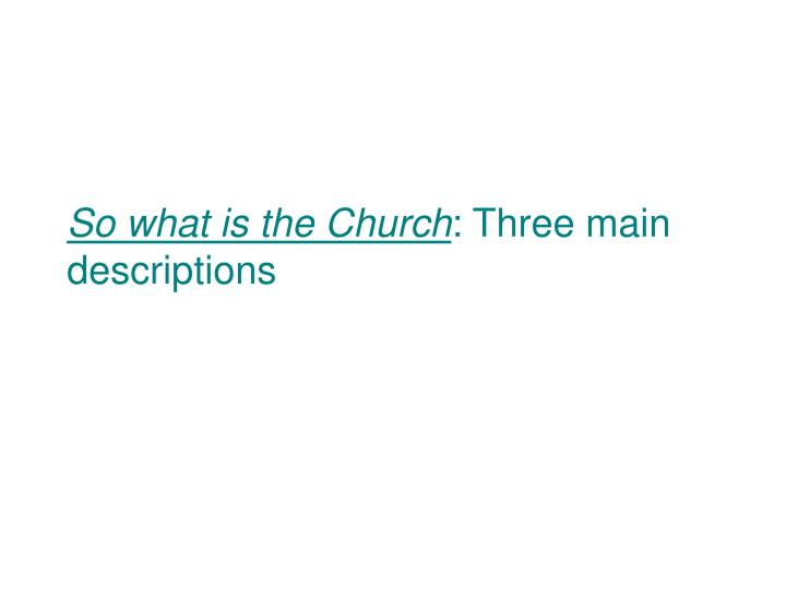 So what is the Church