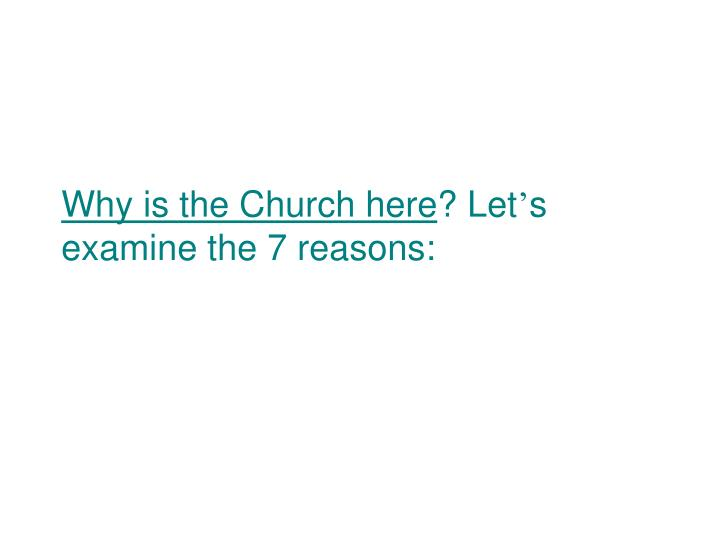 Why is the Church here