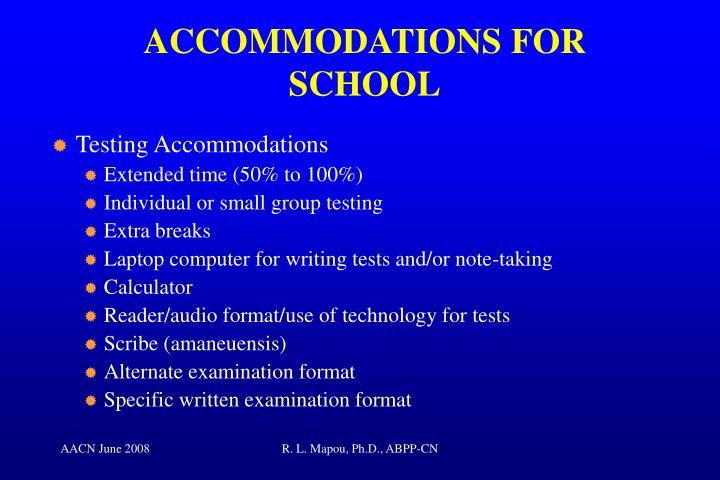 ACCOMMODATIONS FOR SCHOOL