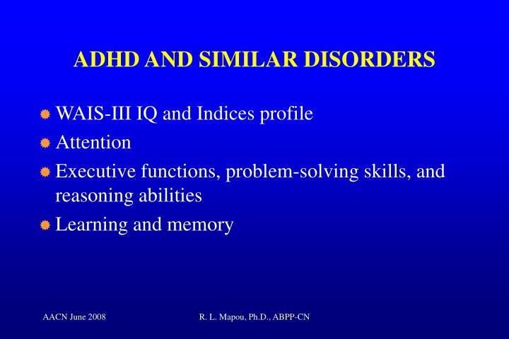 ADHD AND SIMILAR DISORDERS