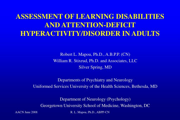 Assessment of learning disabilities and attention deficit hyperactivity disorder in adults