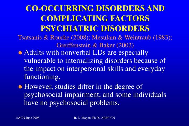 CO-OCCURRING DISORDERS AND COMPLICATING FACTORS