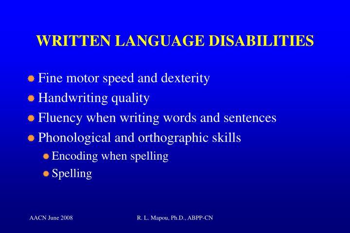 WRITTEN LANGUAGE DISABILITIES