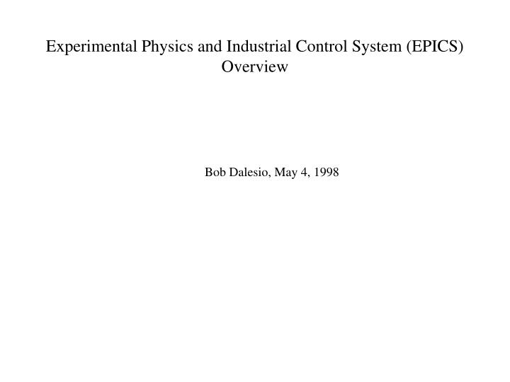 Experimental physics and industrial control system epics overview