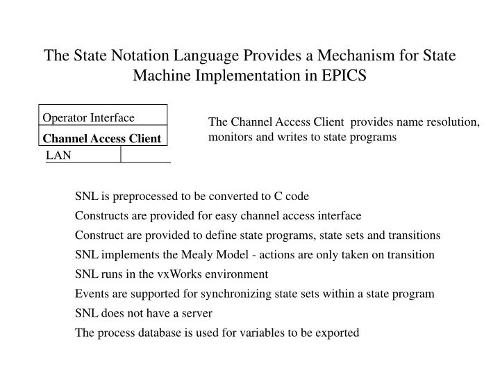 The State Notation Language Provides a Mechanism for State Machine Implementation in EPICS