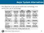 major system alternatives