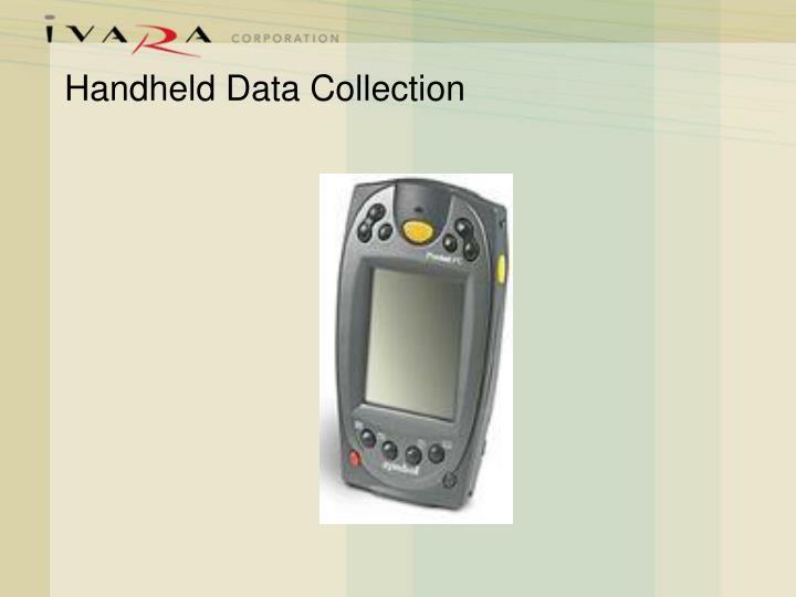 Handheld Data Collection