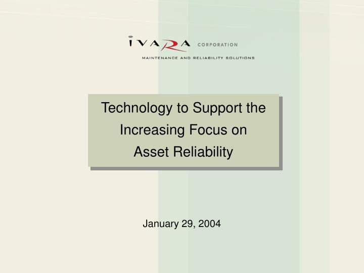 Technology to Support the Increasing Focus on