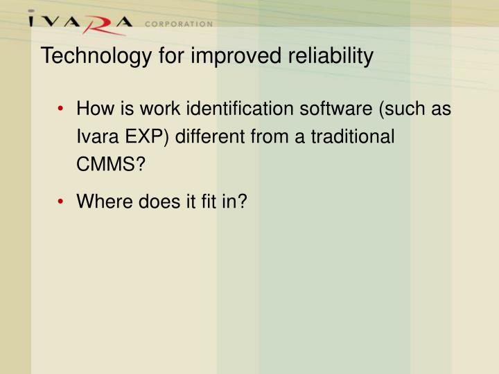 Technology for improved reliability