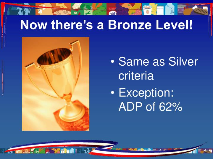 Now there's a Bronze Level!