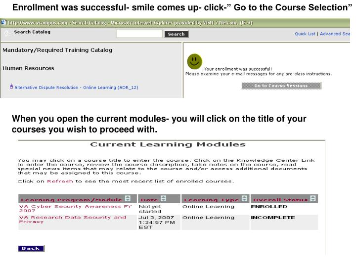 """Enrollment was successful- smile comes up- click-"""" Go to the Course Selection"""""""