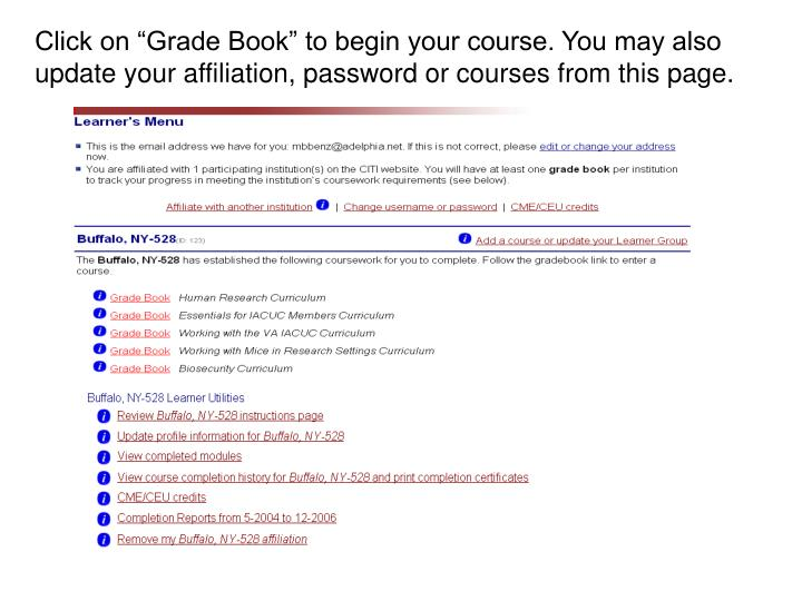 """Click on """"Grade Book"""" to begin your course. You may also update your affiliation, password or courses from this page."""