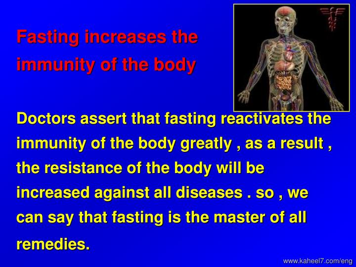 Fasting increases the