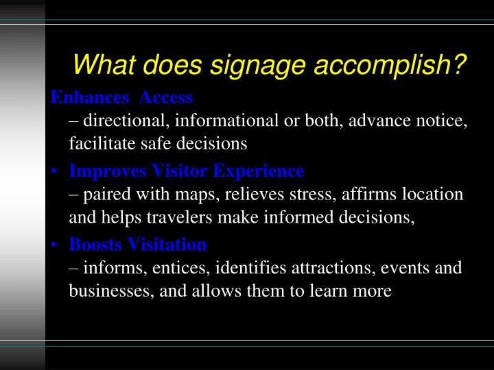 What does signage accomplish?