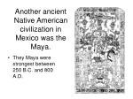 another ancient native american civilization in mexico was the maya