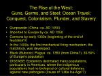 the rise of the west guns germs and steel ocean travel conquest colonialism plunder and slavery