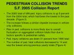 pedestrian collision trends s f 2005 collision report