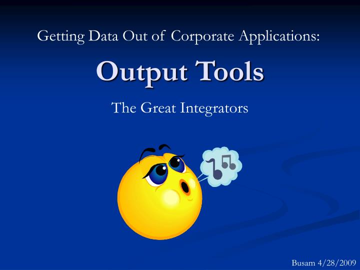 output tools