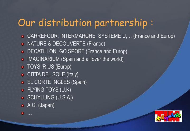 Our distribution partnership :