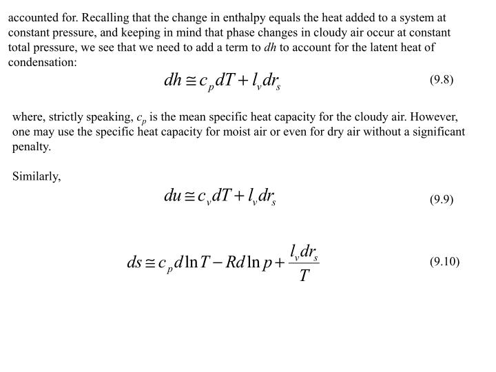 accounted for. Recalling that the change in enthalpy equals the heat added to a system at