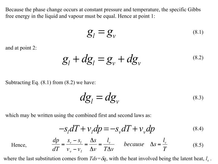 Because the phase change occurs at constant pressure and temperature, the specific Gibbs