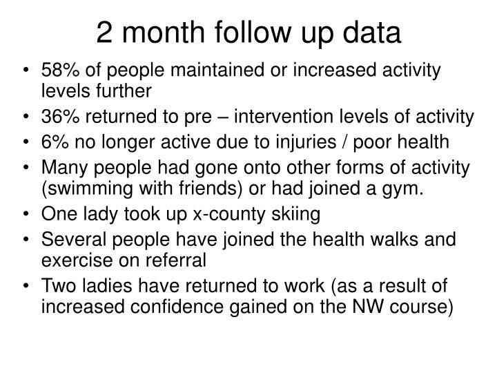 2 month follow up data