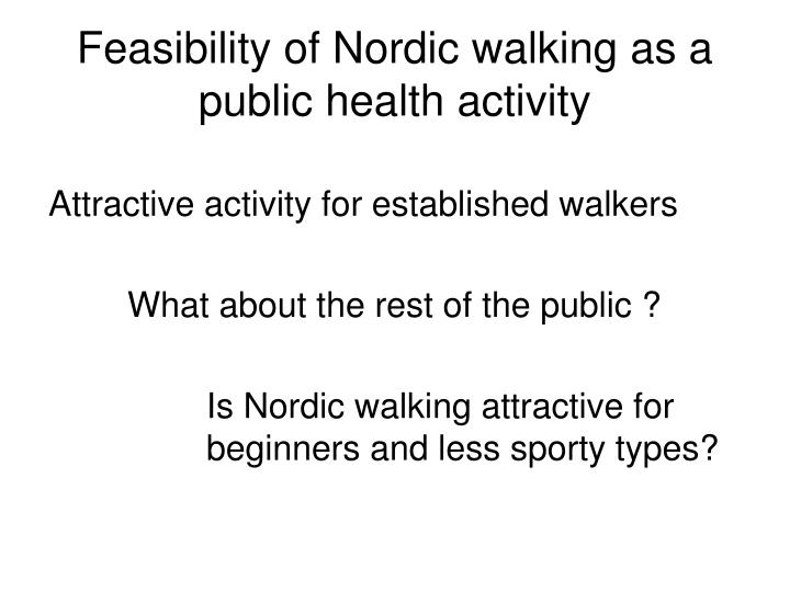 Feasibility of Nordic walking as a public health activity