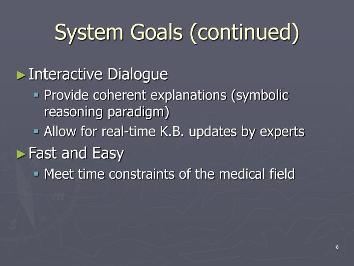 System Goals (continued)