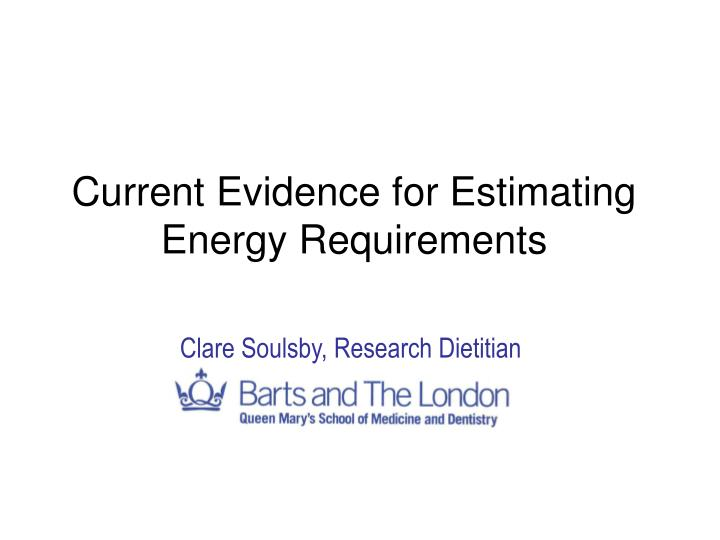 current evidence for estimating energy requirements n.