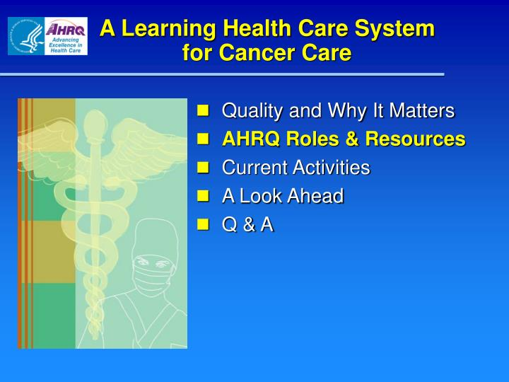 A Learning Health Care System
