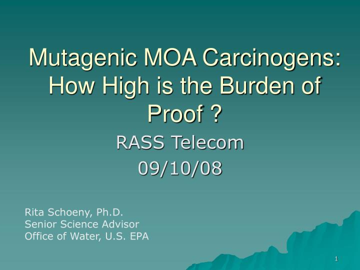 Mutagenic moa carcinogens how high is the burden of proof