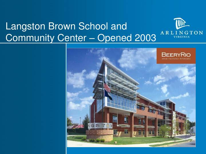 Langston Brown School and Community Center – Opened 2003